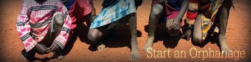 Start an Orphanage